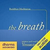 Buddhist Meditation: The Breath: The Mindfulness of Breathing
