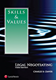 Skills & Values: Legal Negotiating, Third Edition