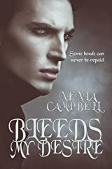 Bleeds My Desire (Blood Bonds Book 1) Kindle Edition