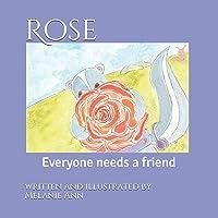 Rose: Everyone needs a friend