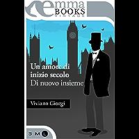Un amore di inizio secolo - Di nuovo insieme (Italian Edition)