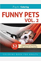 Funny Pets Vol. 2: Grayscale Photo Coloring Book for Adults Paperback