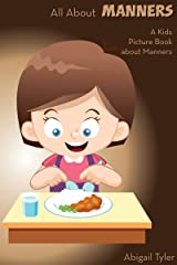 Children's Book About Manners: A Kids Picture Book About Manners With Photos and Fun Facts Kindle Edition