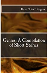 Genres: A Compilation of Short Stories Kindle Edition