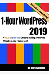 1-Hour WordPress 2019: A visual step-by-step guide to building WordPress websites in one hour or less! Kindle Edition