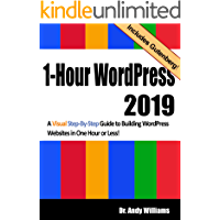 1-Hour WordPress 2019: A visual step-by-step guide to building WordPress websites in one hour or less!