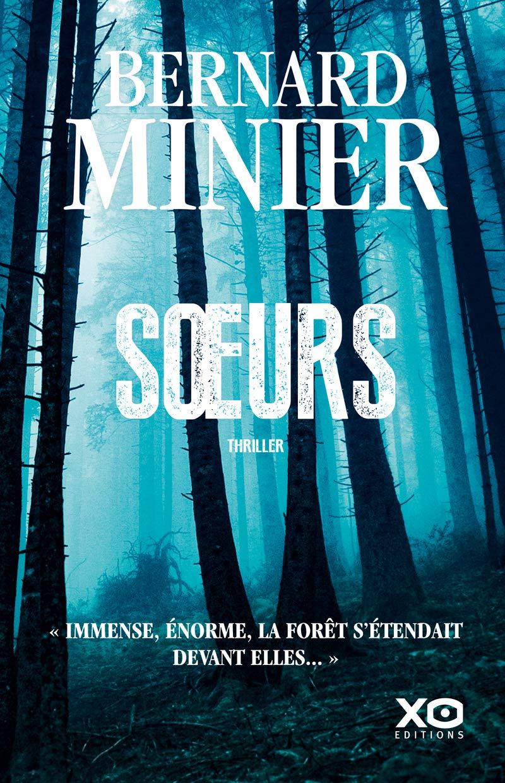 Soeurs Thriller Bernard Minier 9782374480343 Amazon Com