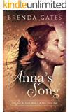 Anna's Song: Cries From the Earth, Book 1: A Time Travel Saga