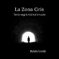 La Zona Gris: Donde surge la vida tras la muerte