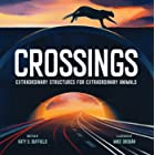 Crossings: Extraordinary Structures for Extraordinary Animals