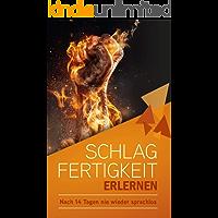 SCHLAGFERTIGKEIT erlernen - Nach 14 Tagen nie wieder sprachlos: ink. 14 Tage Challenge - Julia Becker