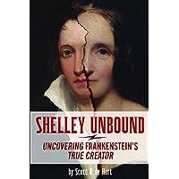 Shelley Unbound: Discovering Frankenstein's True Creator