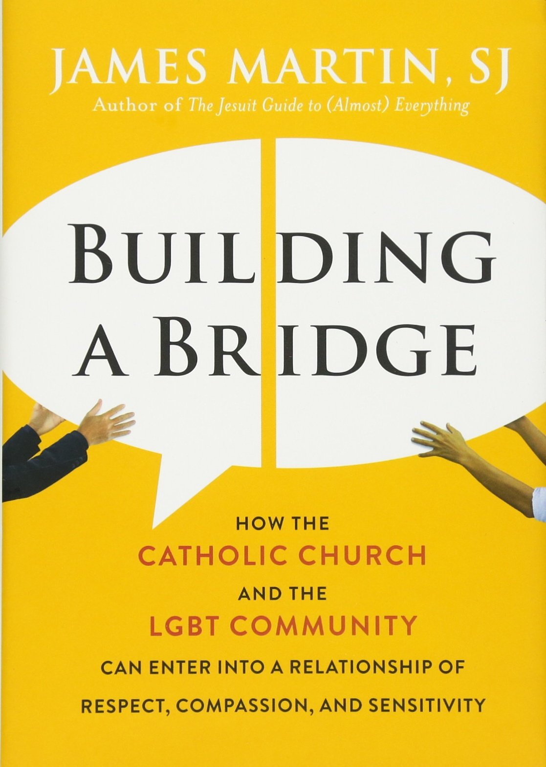 Image result for Building A Bridge: How The Catholic Church and The LGBT Community Can Enter Into A Relationship Of Respect, Compassion, And Sensitivity