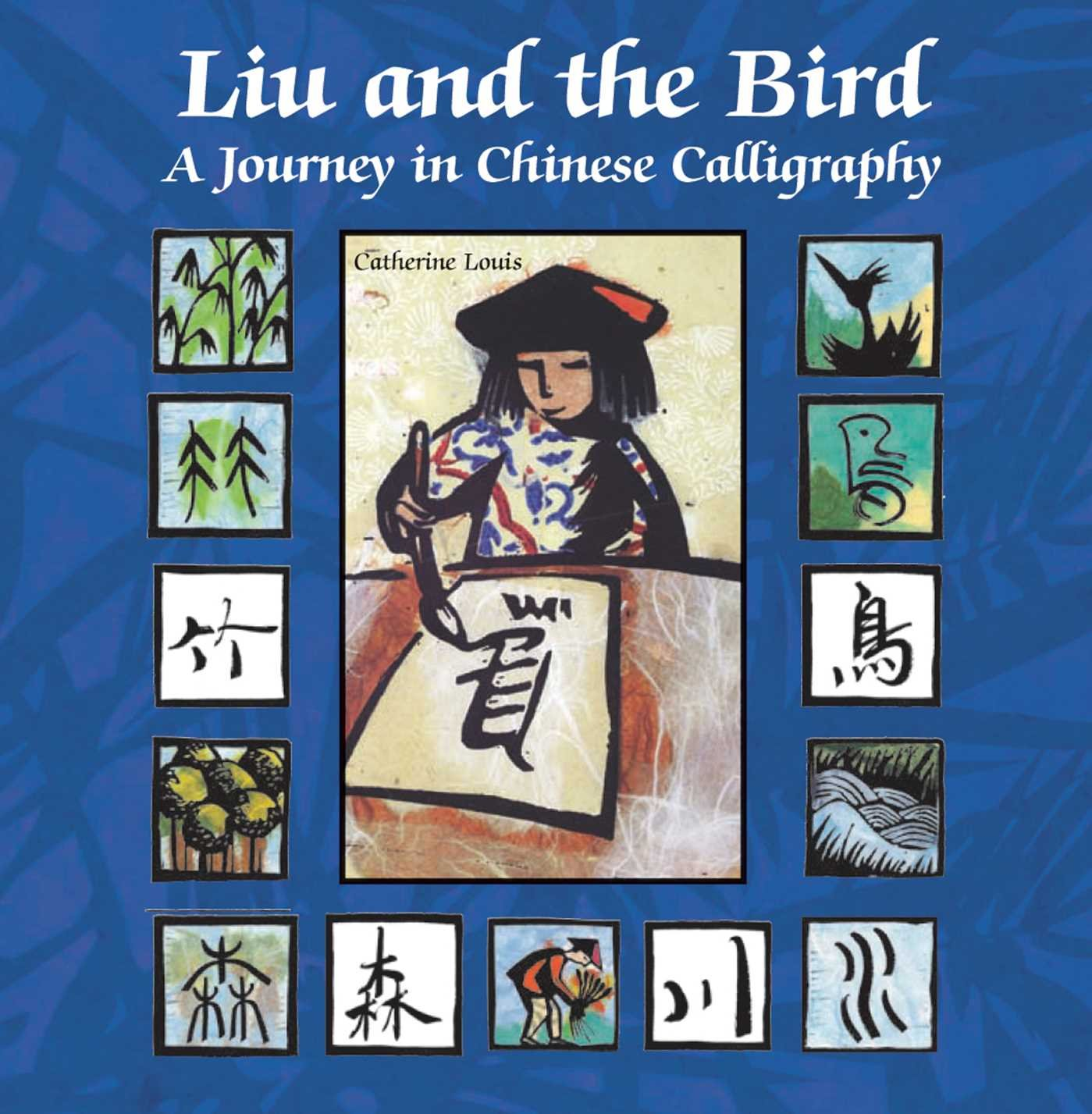 Download Liu and the Bird: A Journey in Chinese Calligraphy (English and Mandarin Chinese Edition) pdf