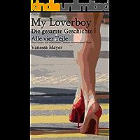 My Loverboy  Die gesamte Geschichte  Alle vier Teile: Mein Zuhälter, sein verkommener Charakter und seine miesen Tricks.