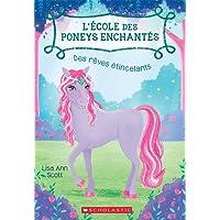 L'école des poneys enchantés : N° 4 - Des rêves étincelants