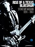 Vaughan, Stevie Ray - Rise Of A Texas Bluesman: 1954-1983