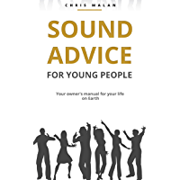 Sound Advice for Young People: Your owner's manual for your life on Earth (English Edition)