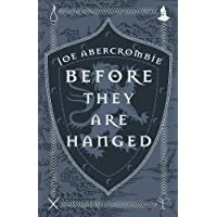 Before They Are Hanged: Joe Abercrombie