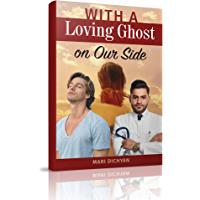 With a Loving Ghost on Our Side (Gay Romance Book 1) (English Edition)