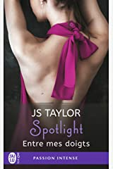 Spotlight (Tome 3) - Entre mes doigts (French Edition) Kindle Edition