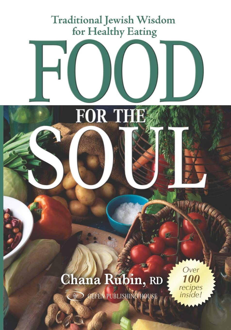 Food for the Soul: Traditional Jewish Wisdom for Healthy