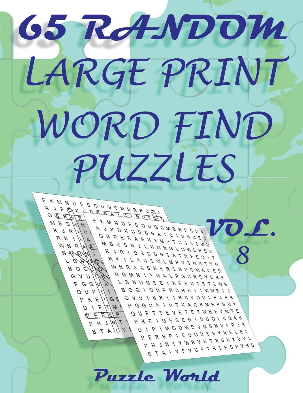 Download Puzzle World 65 Random Large Print Word Find Puzzles - Volume 8: Brain Games for Your Mind (Fun Word Search Book Series) PDF