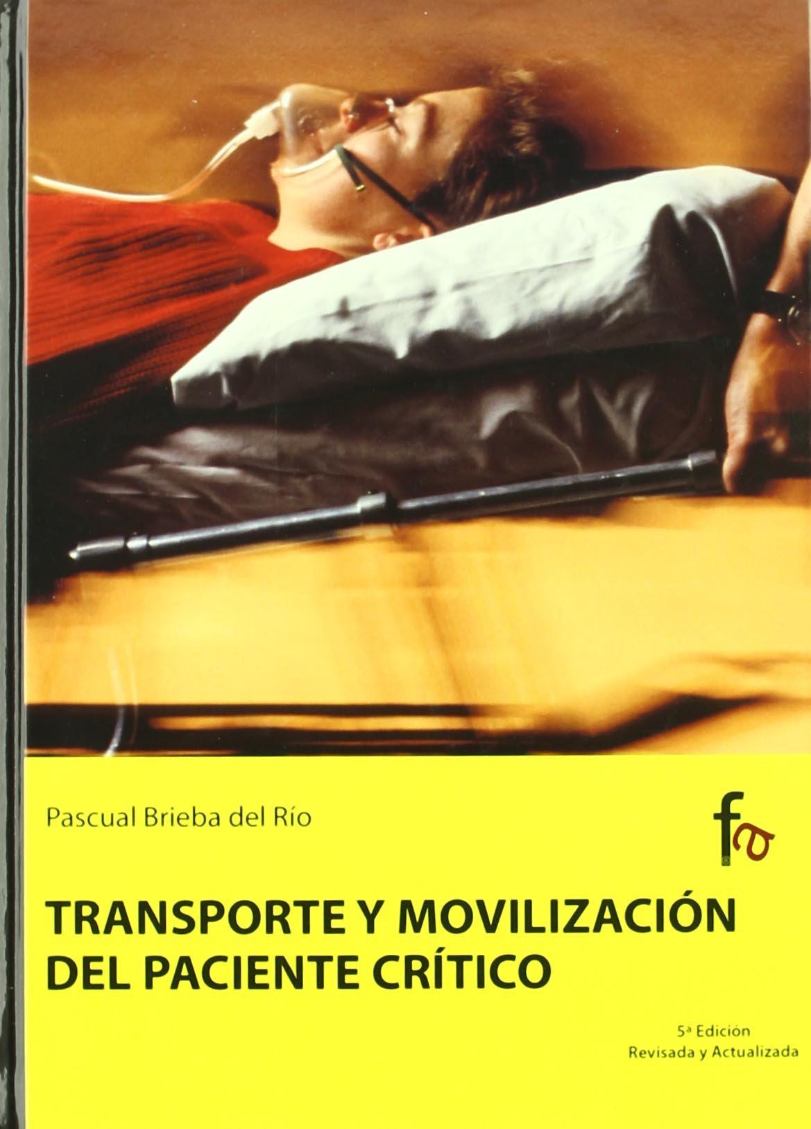 Trasporte y movilizacion del paciente critico-5º edi (Spanish Edition)