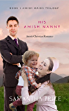 His Amish Nanny: Amish Romance (Amish Maids Trilogy Book 1)