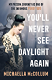 You'll Never See Daylight Again (English Edition)