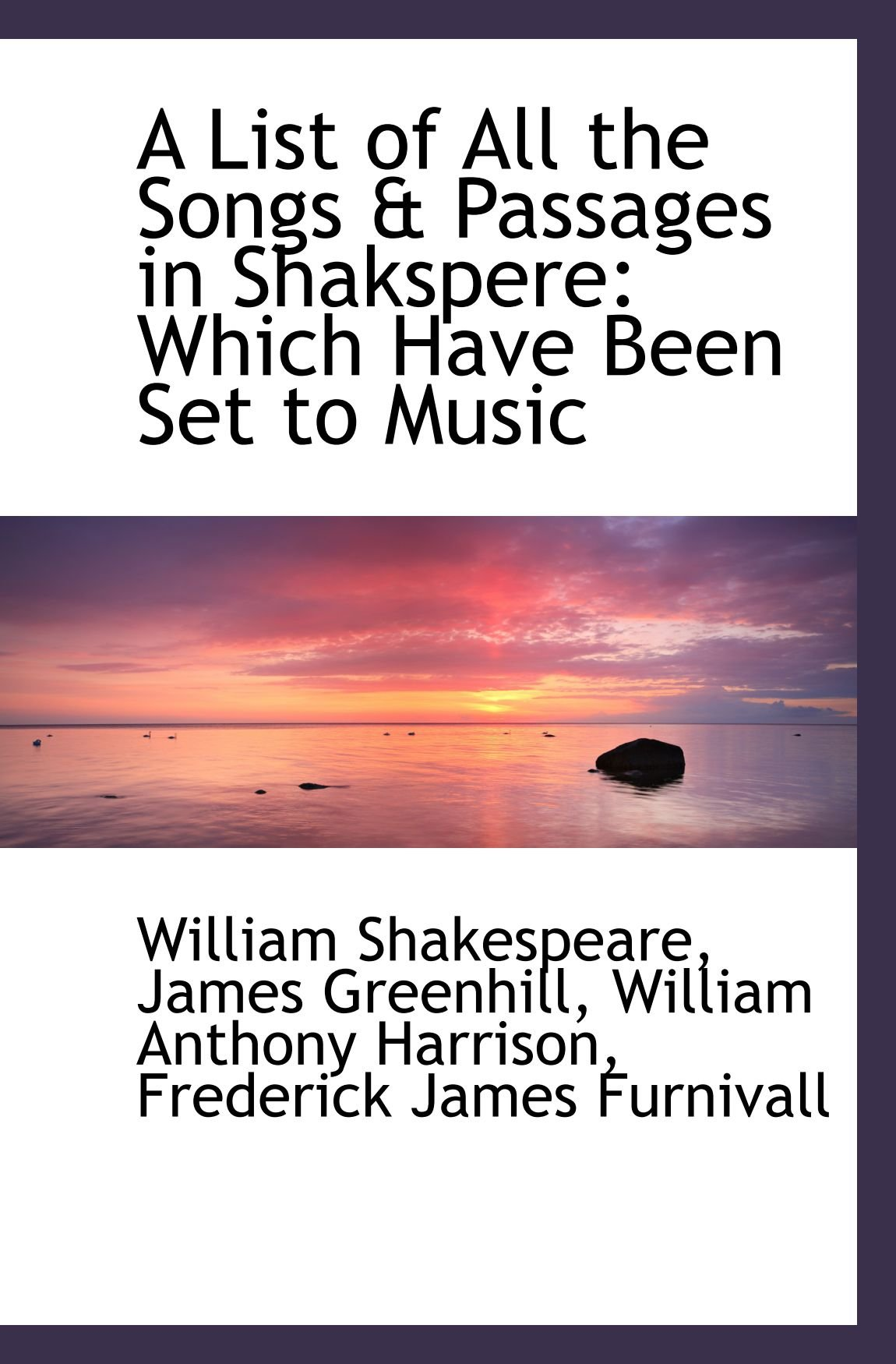 Download A List of All the Songs & Passages in Shakspere: Which Have Been Set to Music pdf