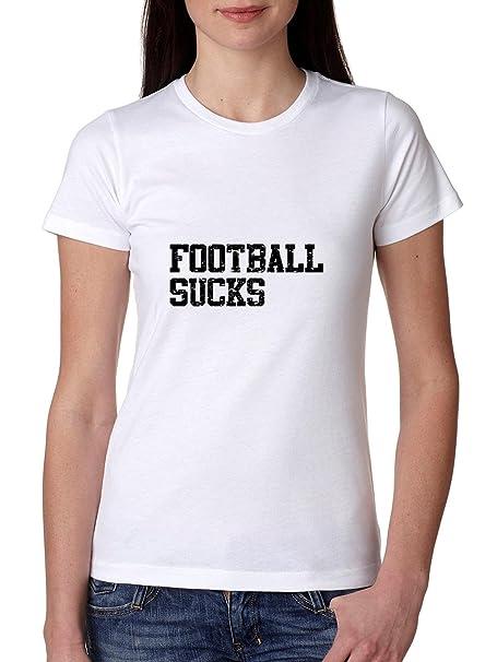 Fútbol Sucks - gracioso gran impresión camiseta de algodón de las mujeres: Amazon.es: Ropa y accesorios