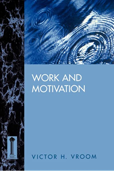 amazon com work and motivation 9780787900304 vroom victor h books amazon com work and motivation