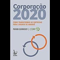 Corporação 2020: Como transformar as empresas para o mundo de amanhã
