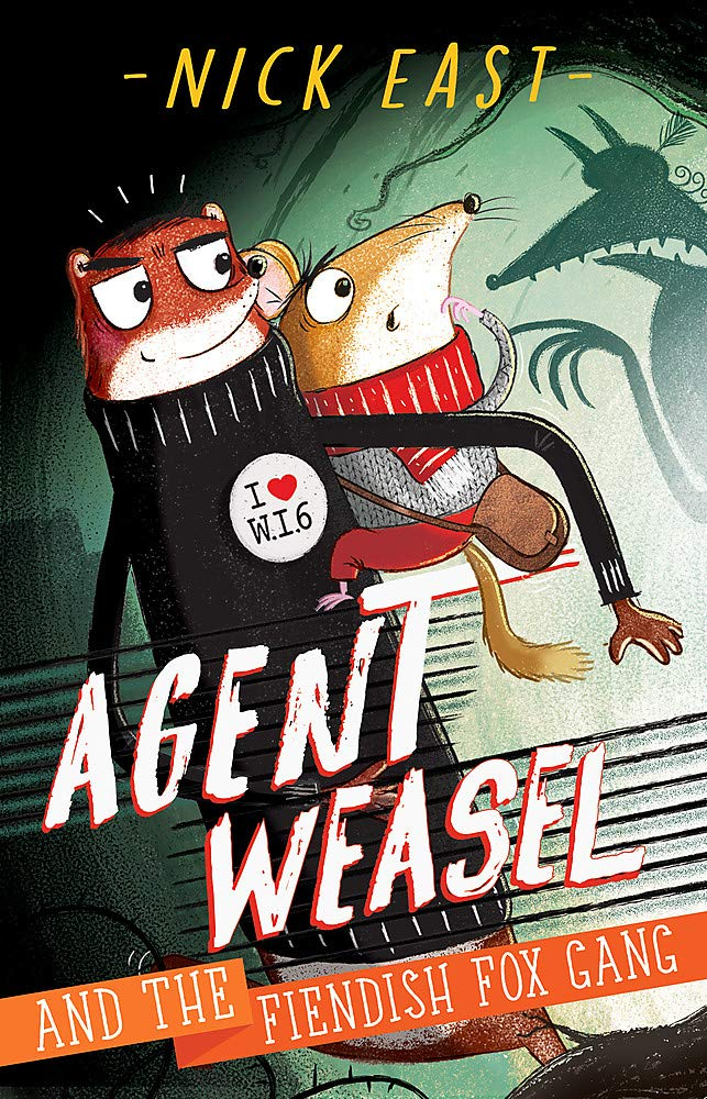 Agent Weasel and the Fiendish Fox Gang: Book 1: Amazon.co.uk: East ...