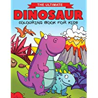 The Ultimate Dinosaur Colouring Book for Kids: Fun