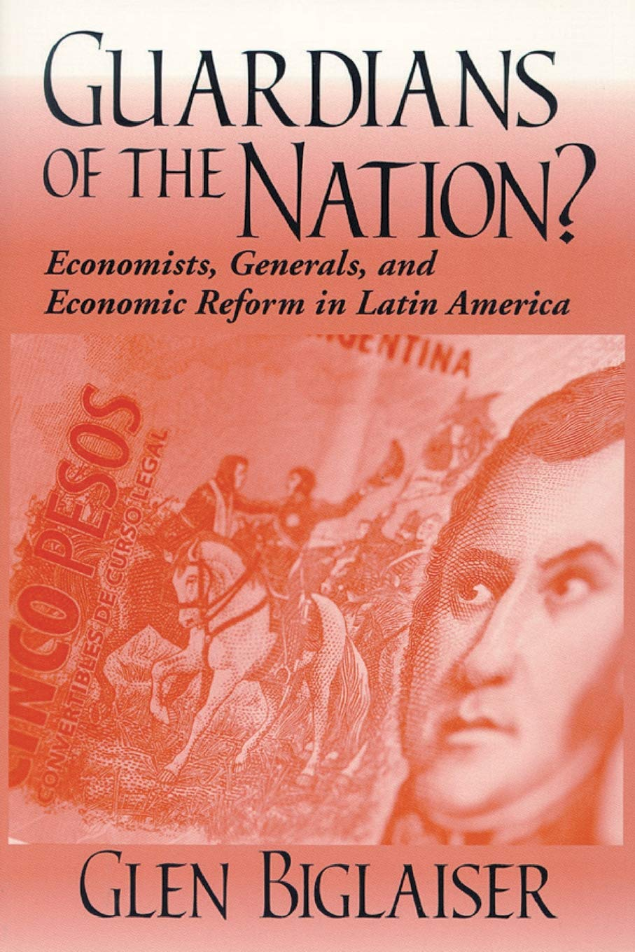 Guardians of the Nation (Kellogg Institute Series on Democracy and Development)
