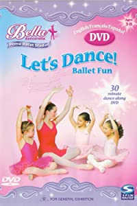 Bella Dancerella: Let's Dance! Ballet Fun : Learn the basic ballet positions in 5 easy steps!