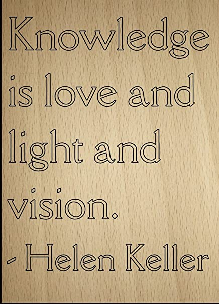 Amazoncom Knowledge Is Love And Light And Vision Quote By