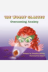 The Worry Glasses: Overcoming Anxiety Paperback