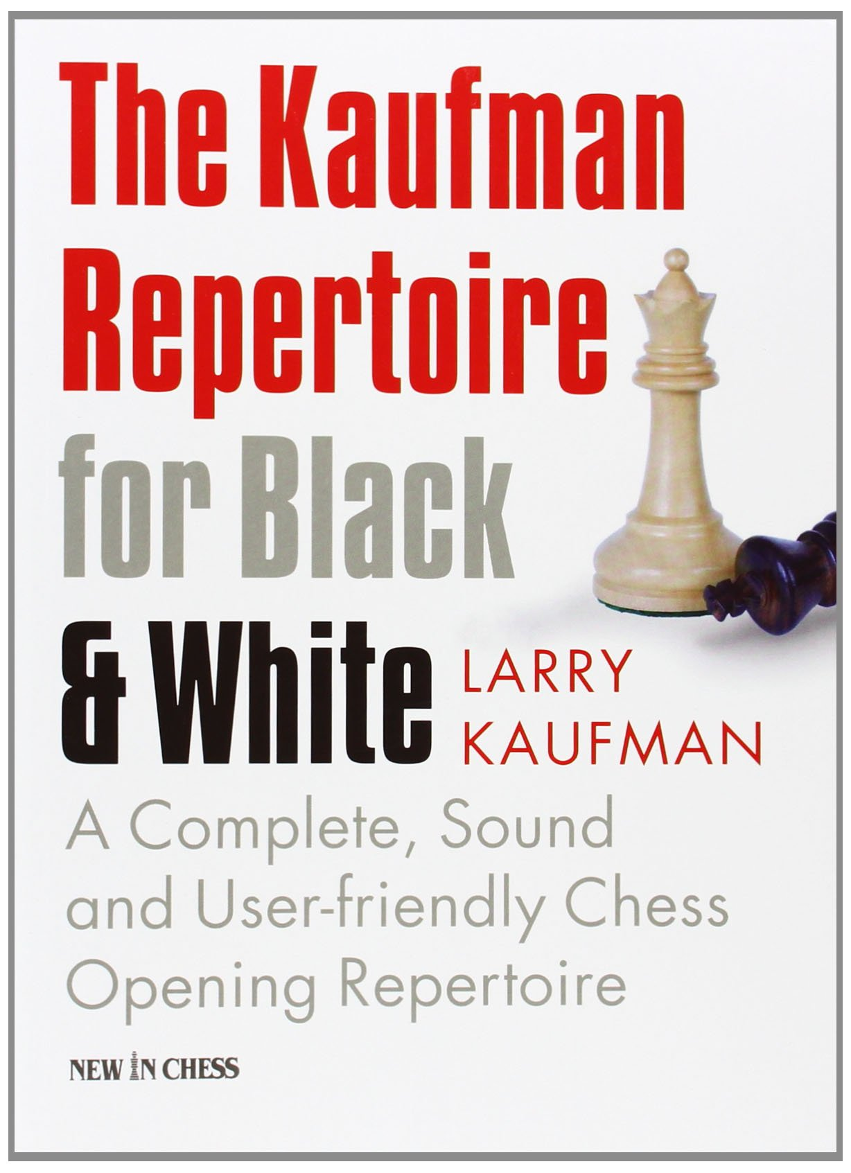 The Kaufman Repertoire for Black and White: A Complete