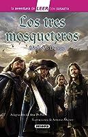 Los Tres Mosqueteros (La Aventura De LEER Con