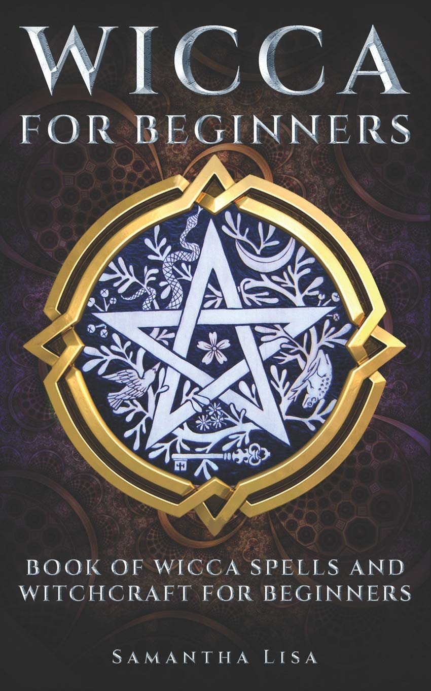 Wicca For Beginners: BOOK OF WICCA SPELLS AND WITCHCRAFT FOR