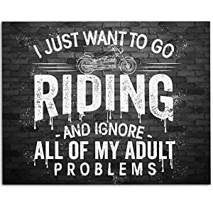 I Just Want To Go Riding And Ignore All My Adult Problems - 11x14 Unframed Art Print - Great Gift for Motorcycle Riders and Home and Office Decor Under $15
