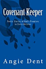 Covenant Keeper: Poetic Stories of God's Promises to Every Believer Kindle Edition