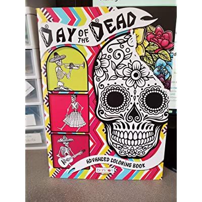 Day of the Dead Advanced Coloring Book; Adult Day of the Dead Coloring Book; Adult Coloring Book: Toys & Games
