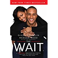 The Wait: A Powerful Practice for Finding the Love of Your Life and the Life You Love