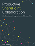 Productive SharePoint Collaboration