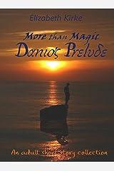 More than Magic: Danio's Prelude Kindle Edition