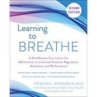 Learning to Breathe: A Mindfulness Curriculum for Adolescents to Cultivate Emotion Regulation, Attention, and…
